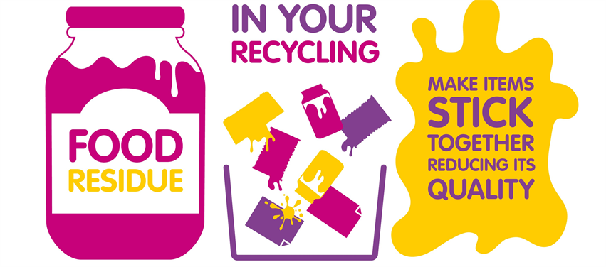 Food residue in your recycling make items stick together reducing its quality, so please keep it clean.