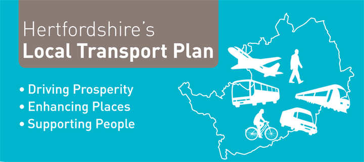 Hertfordshire Local Transport Plan - driving prosperity, enhancing places, supporting people