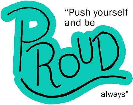 "Quote: ""Push yourself and be proud always."""