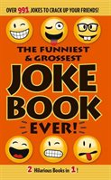 Funniest and Grossest Joke Book Ever