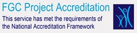FGC Project Accreditation - This service has met the requirements of the National Accreditation Framework.